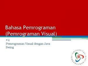 Bahasa Pemrograman Pemrograman Visual 4 Pemrograman Visual dengan