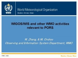 WMO WIGOSWIS and other WMO activities relevant to