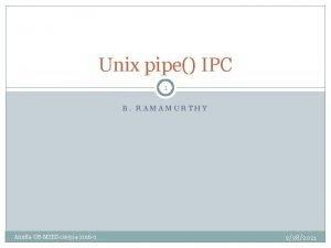Unix pipe IPC 1 B RAMAMURTHY AmritaUBMSEScse 524