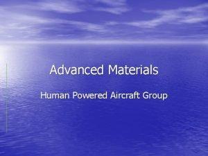 Advanced Materials Human Powered Aircraft Group Advanced Materials
