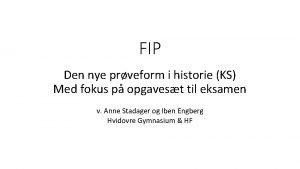 FIP Den nye prveform i historie KS Med