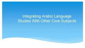 Integrating Arabic Language Studies With Other Core Subjects