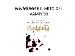 FLEDGLING E IL MITO DEL VAMPIRO IL MITO