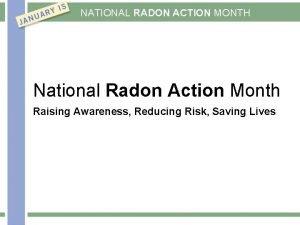 NATIONAL RADON ACTION MONTH National Radon Action Month