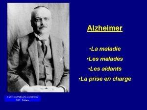 Alzheimer La maladie Les malades Les aidants La