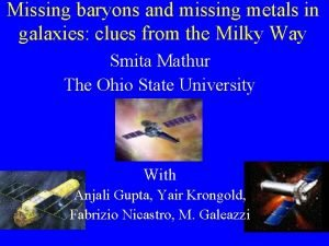 Missing baryons and missing metals in galaxies clues