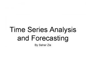 Time Series Analysis and Forecasting By Sahar Zia