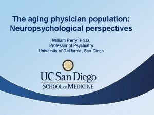 The aging physician population Neuropsychological perspectives William Perry