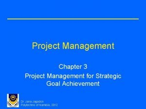 Project Management Chapter 3 Project Management for Strategic