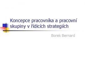 Koncepce pracovnka a pracovn skupiny v dicch strategich