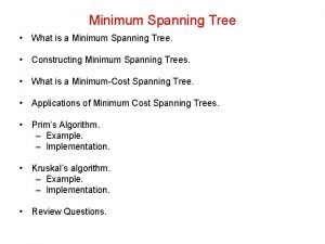 Minimum Spanning Tree What is a Minimum Spanning