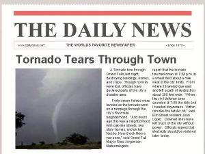 Tornado Tears Through Town A Tornado tore through
