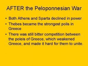 AFTER the Peloponnesian War Both Athens and Sparta