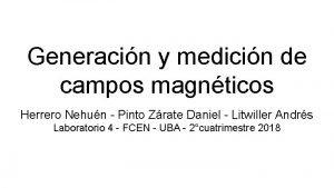 Generacin y medicin de campos magnticos Herrero Nehun