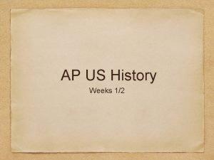 AP US History Weeks 12 About Me Originally