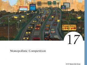 2007 Thomson SouthWestern Monopolistic Competition Imperfect competition refers