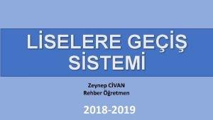 LSELERE GE SSTEM Zeynep CVAN Rehber retmen 2018