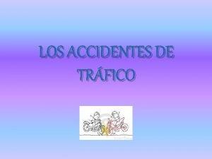 LOS ACCIDENTES DE TRFICO INTRODUCCIN Los accidentes de