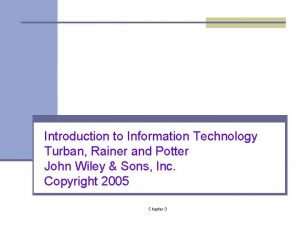 Introduction to Information Technology Turban Rainer and Potter