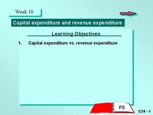 Week 10 Capital expenditure and revenue expenditure Learning