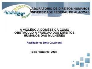 LABORATRIO DE DIREITOS HUMANOS UNIVERSIDADE FEDERAL DE ALAGOAS