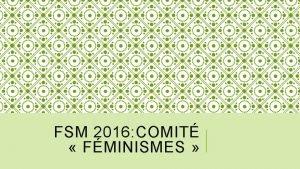 FSM 2016 COMIT FMINISMES COMIT AUTOGR Les comit