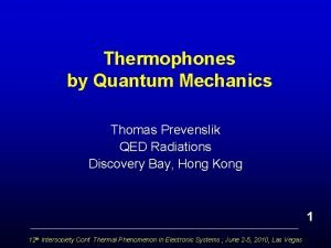 Thermophones by Quantum Mechanics Thomas Prevenslik QED Radiations
