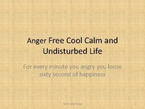 Anger Free Cool Calm and Undisturbed Life For