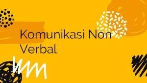 Komunikasi Non Verbal Pertemuan ini membahas Definisi Komunikasi