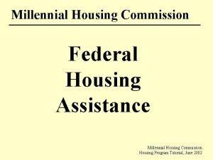 Millennial Housing Commission Federal Housing Assistance Millennial Housing