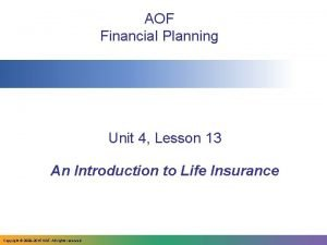 AOF Financial Planning Unit 4 Lesson 13 An