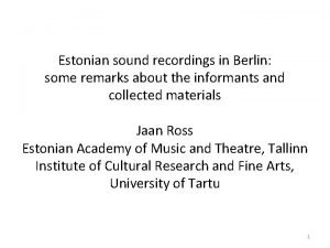 Estonian sound recordings in Berlin some remarks about