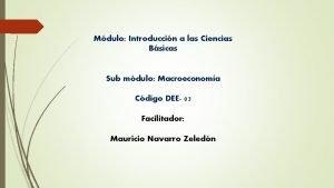 Mdulo Introduccin a las Ciencias Bsicas Sub mdulo