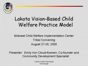Lakota VisionBased Child Welfare Practice Model Midwest Child