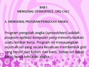 BAB I MENGENAL OPENOFFIICE ORG CALC A MENGENAL