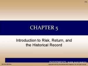 5 1 CHAPTER 5 Introduction to Risk Return