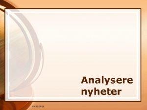 Analysere nyheter 04 03 2021 Analysere nyheter Hva