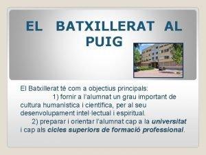 EL BATXILLERAT AL PUIG El Batxillerat t com