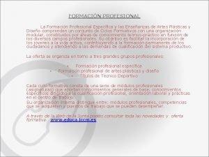FORMACIN PROFESIONAL La Formacin Profesional Especfica y las