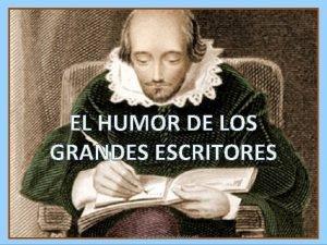EL HUMOR DE LOS GRANDES ESCRITORES Por www