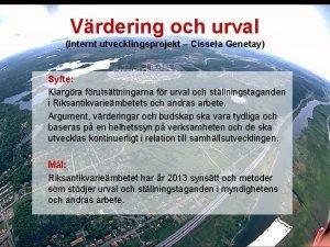 Vrdering och urval Internt utvecklingsprojekt Cissela Genetay Syfte