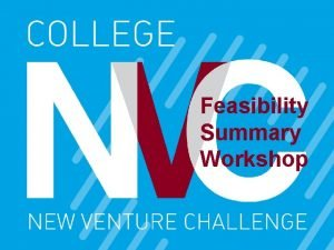 Feasibility Summary Workshop Agenda Review CNVC Timeline Feasibility