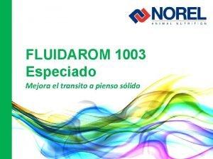 FLUIDAROM 1003 Especiado Mejora el transito a pienso