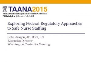 Exploring Federal Regulatory Approaches to Safe Nurse Staffing