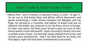 Asian Trade Indian Ocean Trade Marco Polo born