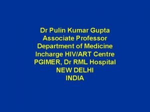 Dr Pulin Kumar Gupta Associate Professor Department of