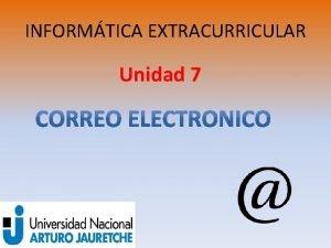 INFORMTICA EXTRACURRICULAR Unidad 7 Correo electrnico correoe conocido