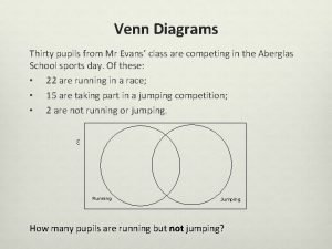Venn Diagrams Thirty pupils from Mr Evans class