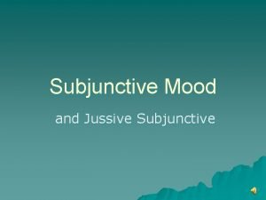 Subjunctive Mood and Jussive Subjunctive Verbs Have Moods