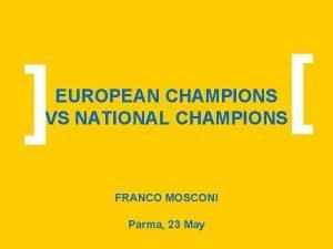 EUROPEAN CHAMPIONS VS NATIONAL CHAMPIONS FRANCO MOSCONI Parma